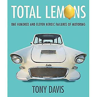 Total Lemons: One Hundred and Eleven Heroic Failures of Motoring