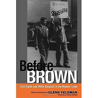 Vor Brown: Bürgerrechte und weißen Gegenreaktion in der modernen Süd (moderne zeitgenössische Poetik) (Modern & zeitgenössischer Poesie)