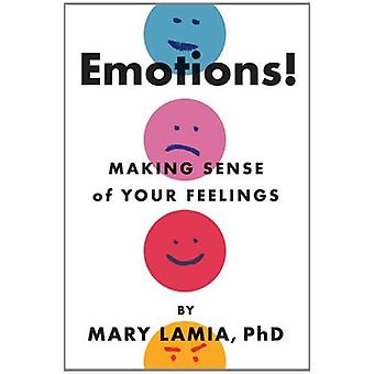Emotions!: Making Sense of Your Feelings