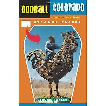 Oddball Colorado: En Guide till några riktigt konstiga platser
