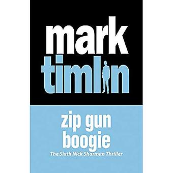 Zip Gun Boogie (Nick Sharman Thriller)