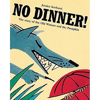 Pas de dîner!: l'histoire de la vieille femme et la citrouille