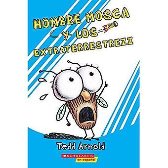 Hombre Mosca Y Los Extraterrestrezz (Fly Guy and the Alienzz) (Hombre Mosca)