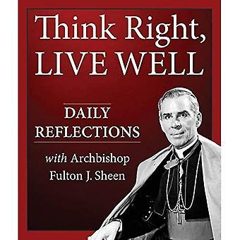 Pensez bien droite, vivre: Réflexions quotidiennes