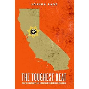 The Toughest Beat par Page &Joshua Professeur adjoint de sociologie et professeur adjoint de sociologie &Université du Minnesota