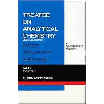Treatise on Analytical Chemistry Part I Second Edition Theory and Practice Volume 11 by Kolthoff & I. M.
