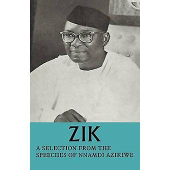 زيك بالتحديد من الخطب من نامدي أزيكيوي جوفيرنورجينيرال من اتحاد نيجيريا سابقا رئيس تي قبل أزيكيوي & نامدي
