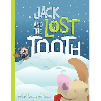 Jack and the Lost Tooth by Scully & Anne