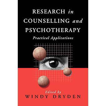 Forskning inom rådgivning och psykoterapi praktiska tillämpningar av Dryden & blåsigt