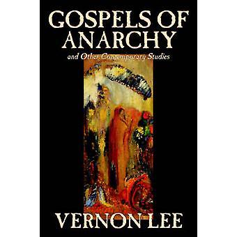Evangelien von Anarchie und andere zeitgenössische Studien von Vernon Lee Religion Christian Life soziales Philosophie Geschichte Umfragen von Lee & Vernon
