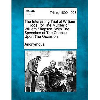 Det interessante forsøg af William F. Hooe for mordet på William Simpson med indlæg af advokat efter i anledning af anonym