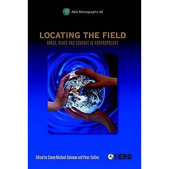 Localizzare il posto di spazio del campo e il contesto in antropologia da Coleman & Simon