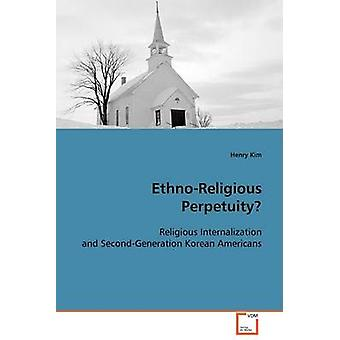 EthnoReligious Perpetuity by Kim & Henry