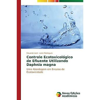 Controle Ecotoxicolgico de Efluente Utilizando Daphnia magna by Lied Eduardo