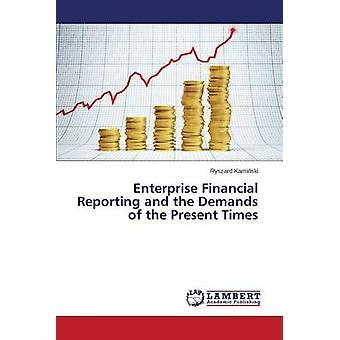 Unternehmen der Finanzberichterstattung und den Anforderungen der heutigen Zeit durch Kamiski Ryszard