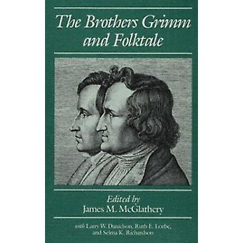 The Brothers Grimm and Folktale by James M. McGlathery - 978025206191