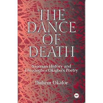 The Dance of Death by Dubem Okafor - 9780865435551 Book