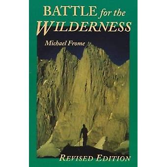 Battle for the Wilderness by Michael Frome - 9780874805529 Book