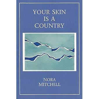 Your Skin Is a Country by Nora Mitchell - 9780914086833 Book