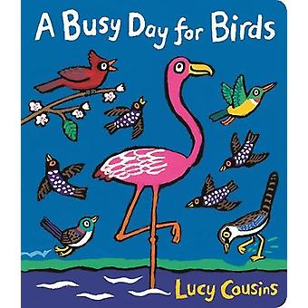 A Busy Day for Birds by Lucy Cousins - 9781406378047 Book