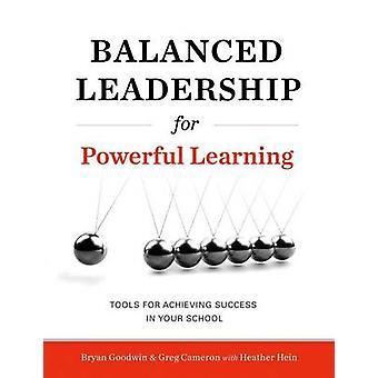 Balanced Leadership for Powerful Learning by Bryan Goodwin - Greg Cam