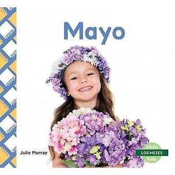 Mayo (May) by Julie Murray - 9781532106323 Book