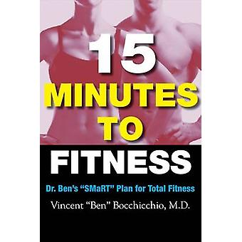 15 Minutes to Fitness - Dr. Ben's Smart Plan for Diet and Total Health