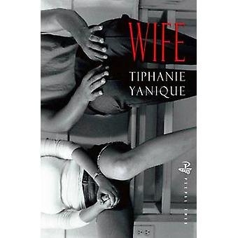 Wife by Tiphanie Yanique - 9781845232948 Book