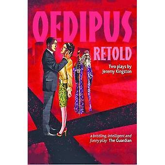 Oedipus Retold by Jeremy Kingston - 9781910067048 Book