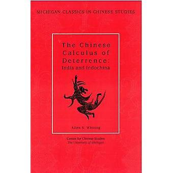 Le calcul chinois de la dissuasion-Inde et Indochine par Allen S. W