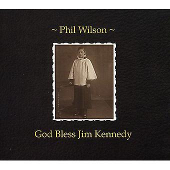 Phil Wilson - God Bless Jim Kennedy [CD] USA import
