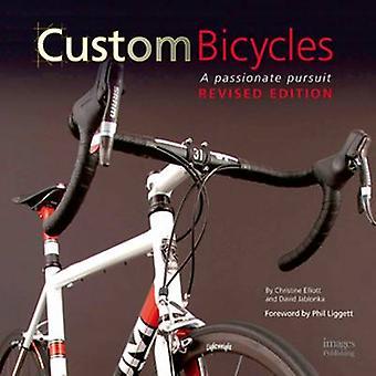 Custom Bicycles - A Passionate Pursuit by Christine Elliott - David Ja