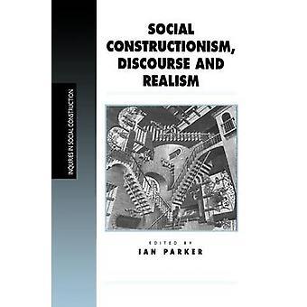Social Constructionism Discourse and Realism av Edited av Ian Patrick