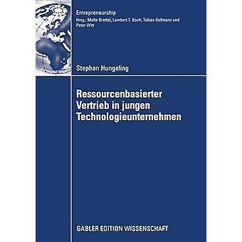 Ressourcenbasierter Vertrieb em jungen Technologieunternehmen por Hungeling & Stephan