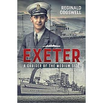 Exeter A Cruiser of the Medium Size by Reginald Cogswell