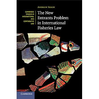 New Entrants Problem in International Fisheries Law by Andrew Serdy