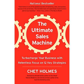 Ultimate Sales Machine-kehittäjä: Chet Holmes & Notes by Jay Conrad Levinson & Foreword by Michael Gerber