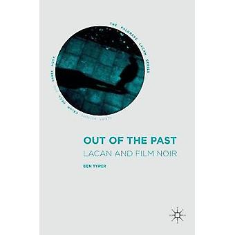 Out of the Past  Lacan and Film Noir by Tyrer & Ben