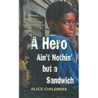 A Hero Ain't Nothin But a Sandwich by Alice Childress - 9780812418095