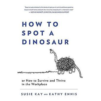How to Spot a Dinosaur by Kay & Susie