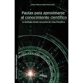 Pautas Para Aproximarse Al Conocimiento Cientifico by Lopez Perez & Hector Manuel