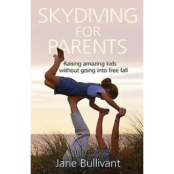 Skydiving for Parents by Bullivant & Jane