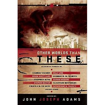 Other Worlds Than These by John Joseph Adams - 9781597804332 Book