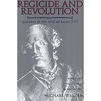 Regicide and Revolution - Speeches at the Trial of Louis XVI by Michae