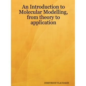 An Introduction to Molecular Modelling from theory to application by VLACHAKIS & DIMITRIOS