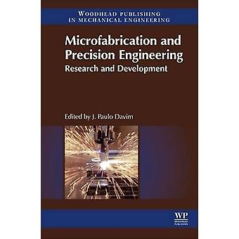 Microfabrication and Precision Engineering Research and Development by Paulo Davim & J.
