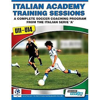 Italian Academy Training Sessions for U11U14  A Complete Soccer Coaching Program by Mazzantini & Mirko