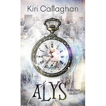 Alys The Terra Mirum Chronicles by Callaghan & Kiri