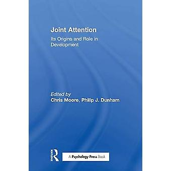 Joint Attention  Its Origins and Role in Development by Moore & Chris