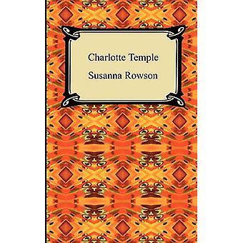 Charlotte Temple von Rowson & Susanna Haswell